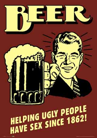 lggn0056+beer-helping-ugly-people-have-sex-since-1862-retro-spoofs-poster
